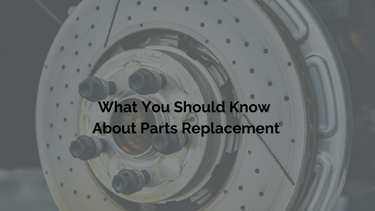 What You Should Know About Parts Replacement